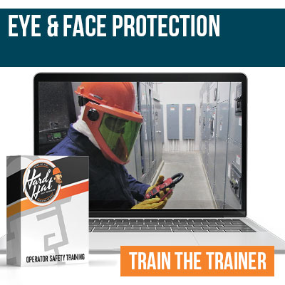 Eye and Face Protection Train the Trainer