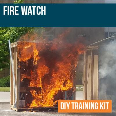 Fire Watch DIY Training Kit