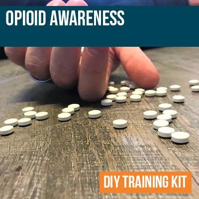 Opioid Awareness DIY Training Kit