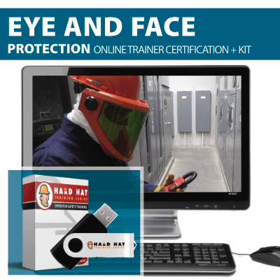 Eye and Face Protection Train the Trainer Certification