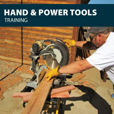 Hand and Power Tools safety training certification